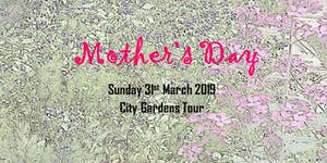 Mother's Day - City Gardens Tour
