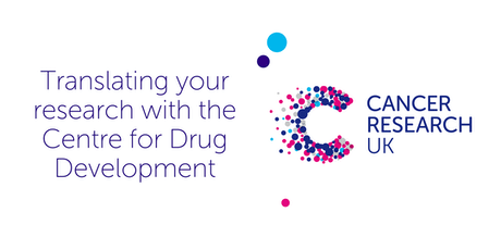 Translating your research with Cancer Research UK's Centre for Drug Development – Where do I start?  tickets