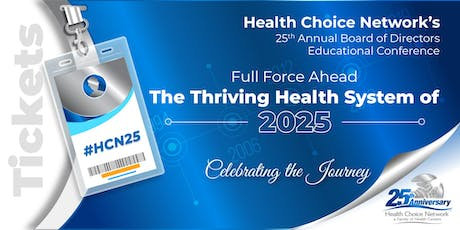 Health Choice Network's 25th Annual Board of Directors Educational Conference tickets