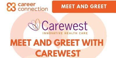 MEET AND GREET: Positions with Carewest