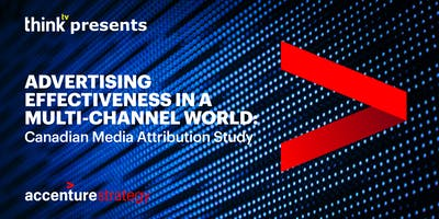 BROADCASTER PREVIEW: Advertising Effectiveness in a Multi-Channel World