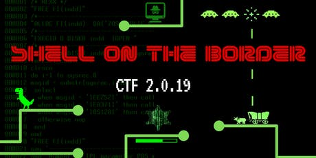 Shell On The Border 2019 - CTF tickets