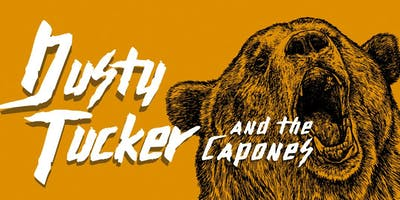 DUSTY TUCKER & THE CAPONES w/ Crooked Spies & Gone Cosmic