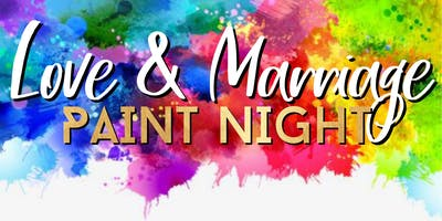 Love and Marriage Paint Night