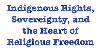 Indigenous Rights, Sovereignty, and the Heart of Religious Freedom (w/ Ben Berger)