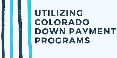 Utilizing Colorado Down Payment Programs