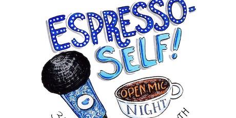 Espresso-self Open Mic Night  tickets