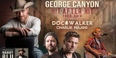 """George Canyon \""""Hit after Hit\"""" tour Featuring Doc Walker and Charlie Major"""