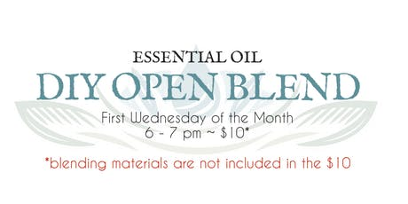 Essential Oil Open Blend - First Wednesday of the Month tickets