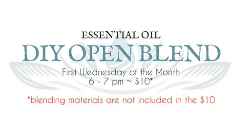Essential Oil Open Blend - First Wednesday of the Month