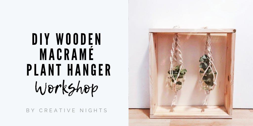 DIY Wooden Macrame Plant Hanger Workshop by C