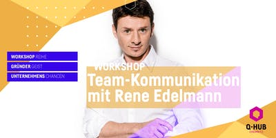 Q-HUB Start-up Valley: Team-Kommunikation mit Rene Edelmann