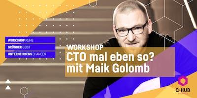 Q-HUB Start-up Valley: CTO mal eben so? mit Maik Golomb und Tilo Zemke