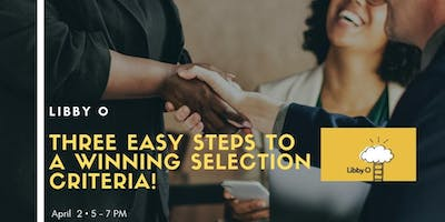 Three Easy Steps to a Winning Selection Criteria!