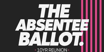 The Absentee Ballot 10yr Anniversary w/ The Bunny The Bear