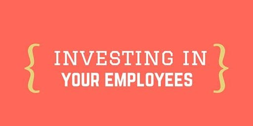 LEADERSHIP EVENT: Investing in Your People