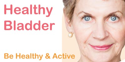 Healthy & Active: Healthy Bladder Information Session