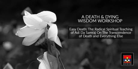 Death & Dying Wisdom Workshop - Aug. 17 tickets