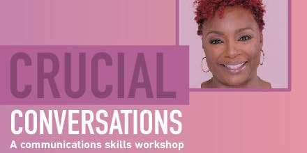 Crucial Conversations: A two-day communications skills workshop