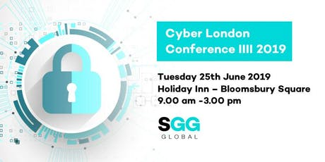 Cyber London Conference IIII 2019 -  www.cyberlondonconference2019.com tickets