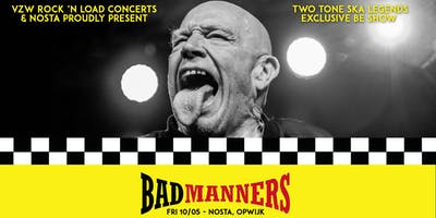 BAD MANNERS (UK) + supports