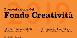 Presentazione del Fondo Creatività 2019