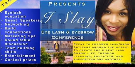 I Slay EyeLash & EyeBrow Conference tickets