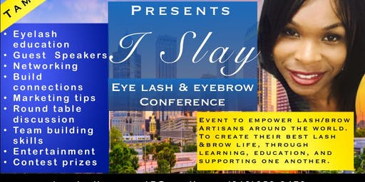 I Slay EyeLash & EyeBrow Conference