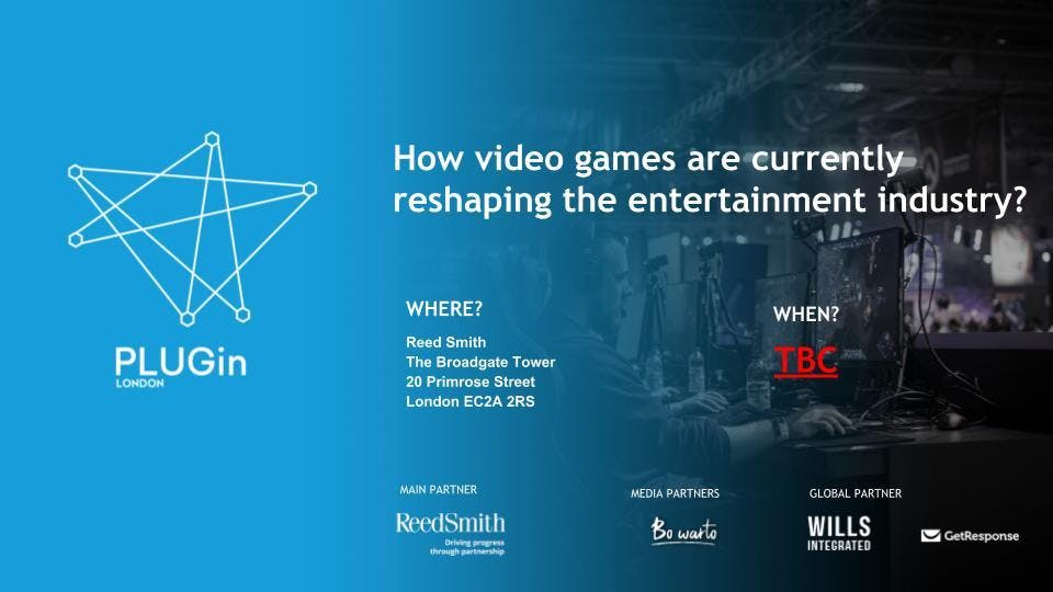 PLUGinLONDON: How video games are currently reshaping the entertainment industry?