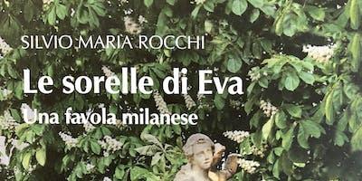 """""""Le Sorelle di Eva"""" presentazione del libro di Silvio Maria Rocchi @Noam Bergamo"""