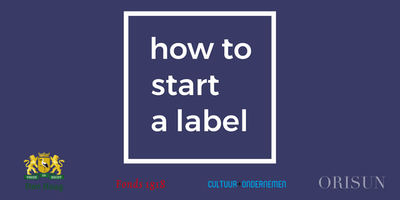 How To Start A Label: Business Development (NL)
