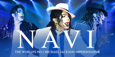 Navi - The World's No.1 Michael Jackson Impersonator tickets