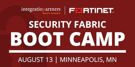 Fortinet Security Fabric Bootcamp | Minneapolis, MN tickets