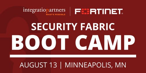 Fortinet Security Fabric Bootcamp   Minneapolis, MN