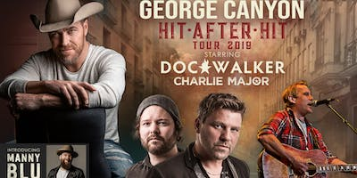 GEORGE CANYON- HIT AFTER HIT TOUR w/ DOC WALKER & CHARLIE MAJOR