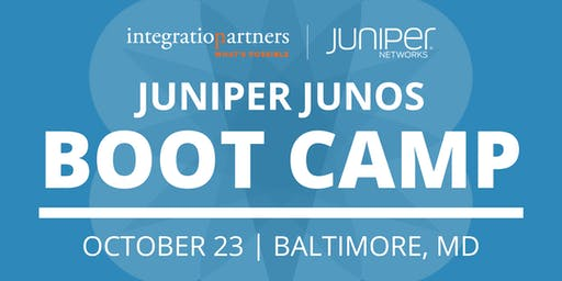 Juniper Networks JUNOS Bootcamp | Baltimore, MD