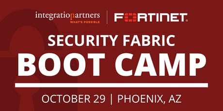 Fortinet Security Fabric Bootcamp | Phoenix, AZ tickets