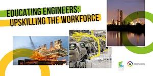Educating Engineers: Upskilling the Workforce