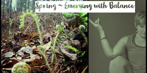 Spring ~ Emerging with Balance