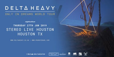 Delta Heavy: Only In Dreams World Tour - HOUSTON