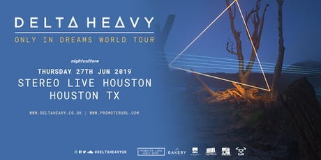 Delta Heavy: Only In Dreams World Tour - HOUSTON tickets