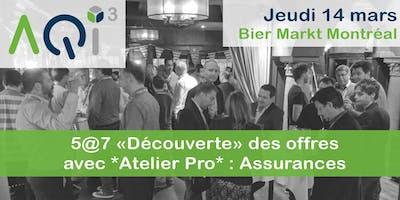 """5@7 """"Découverte"""" des offres et *Atelier Pro* : Assurances"""