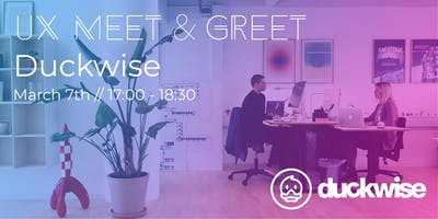 UX Meet & Greet at Duckwise
