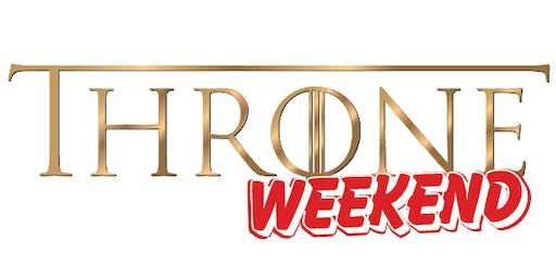 Throne Weekend