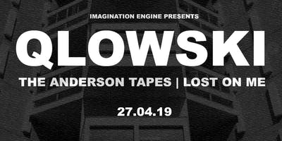 QLOWSKI | The Anderson Tapes + Lost On Me