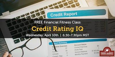 Credit Rating IQ - FREE Financial Fitness Class, Medicine Hat