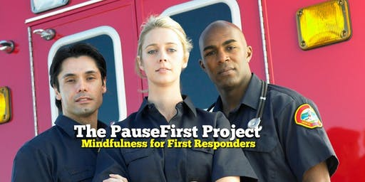 Learn to Pause℠ Mindfulness Training for First Responders August 2019
