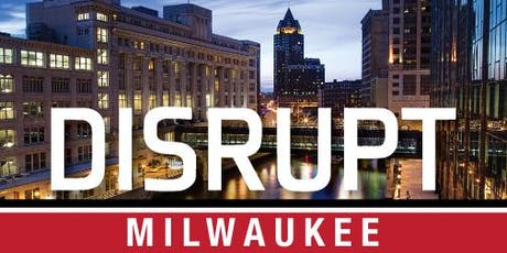 Disrupt Milwaukee tickets