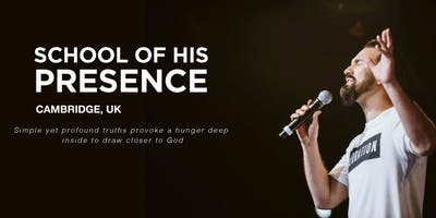 School of His Presence with Eric Gilmour: Cambridge, UK