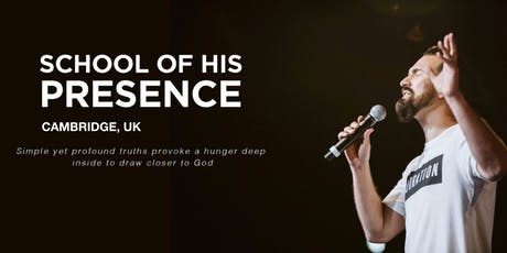 School of His Presence with Eric Gilmour: Cambridge, UK  tickets